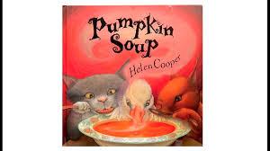 The Runaway Pumpkin Pdf by Pumpkin Soup By Helen Cooper Youtube