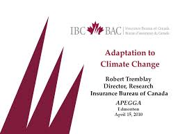 bureau d assurance du canada adaptation to climate change robert tremblay director research