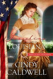 Josephine Bride Of Louisiana American Mail Order Brides Book 18 By Cindy