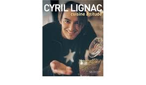 cuisine attitude cyril lignac cuisine attitude cyril lignac 9782012357983 amazon com books