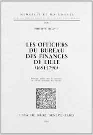 bureau des finances les officiers du bureau des finances de lille 1691 1790 amazon