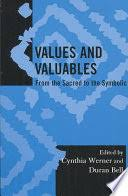 Values And Valuables From The Sacred To Symbolic Cynthia Ann WernerDuran Bell Limited Preview