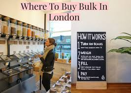 100 Source Chiswick Park WHERE TO BUY BULK IN LONDON Zero Waste Grocery Shopping Eco Boost