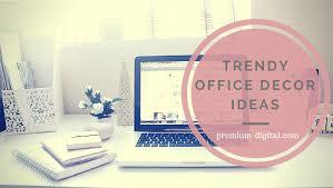 Trendy Office Decor Ideas