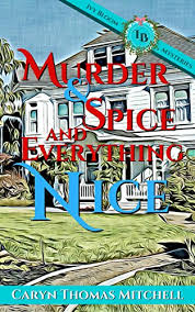 Murder Spice And Everything Nice Ivy Bloom Mysteries