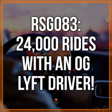 RSG083 24000 Rides With An OG Lyft Driver The Rideshare Guy