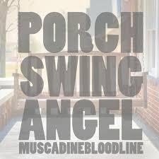 Muscadine Bloodline Porch Swing Angel Lyrics