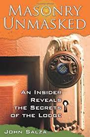 Masonry Unmasked An Insider Reveals The Secrets Of Lodge