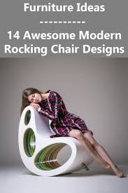 Furniture Ideas – 14 Awesome Modern Rocking Chair Designs ... Rocking Recliners Lazboy Shaker Style Is Back Again As Designers Celebrate The First Sonora Outdoor Chair Build 20 Chairs To Peruse Coral Gastonville Classic Porch 35 Free Diy Adirondack Plans Ideas For Relaxing In The 25 Best Garden Stylish Seating Gardens