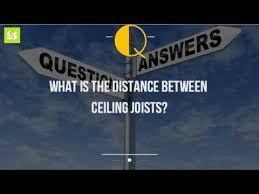 Ceiling Joist Spacing For Drywall by What Is The Distance Between Ceiling Joists Youtube