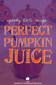 Pumpkin Juice Harry Potter Recipe by Spooky Little Recipe Perfect Pumpkin Juice Spooky Little Halloween