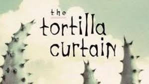 Tortilla Curtain Quote Analysis by The Tortilla Curtain Summary Part 1 Chapter 5 Centerfordemocracy Org