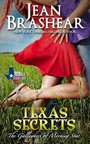 Texas Secrets The Gallaghers Of Morning Star Book 1 Heroes By