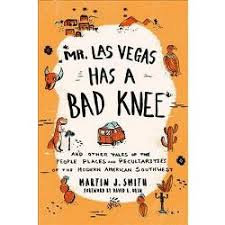 Mr Las Vegas Has A Bad Knee And Other Tales Of The People