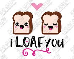 I Loaf You Valentines Day SVG Cut File Set