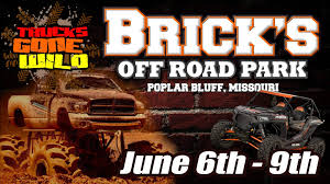 100 Mudfest Trucks Gone Wild JUNE 609 2019 BRICKS OFFROAD PARK POPLAR BLUFF MO Www