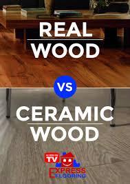 real wood floors vs ceramic wood look tiles express flooring