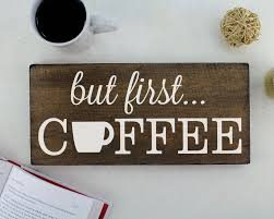 But First Coffee Sign Rustic Kitchen Decor Wall Signs Art Office