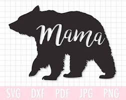 INSTANT DOWNLOAD Mama Bear SVG Cutting File Clipart Svg Dxf Eps Pdf Jpg Png Personal Commercial Use