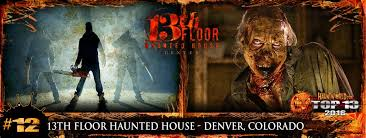 13 Floors Haunted House Denver 2015 by America U0027s Top 13 Scariest Biggest And Best Haunted Houses 2016