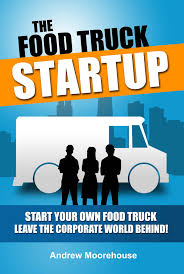 Amazon.com: The Food Truck Startup - Start Your Own Food Truck ... The Best 5 Books For Food Truck Entpreneurs Floridas Custom Boo Coo Roux Is A Cajun Centric Food Truck Startup Serving Spin Vegan Crunk Memphis Trucks Raw Girls Savoury Table Mothers Day Or Two And An Arepas Recipe Start Up Tampa Bay Heisenberg Lance Son Startup Heroes 2 Youtube Starting A Business Youtube Trucking Company Plan Revolution In India Ek Plate Restaurant One Fat Frog Green Commercial Kitchens How To Write For Genxeg