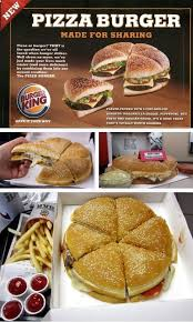 Sofa King Burger Menu by Pizza Burger The Giant Burger From Burger King To Share Pizza
