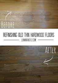 Fixing Hardwood Floors Without Sanding by Refinishing Old Thin Hardwood Floors Lemon Thistle