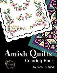 Amish Quilts Coloring Book And Proverbs Volume 1