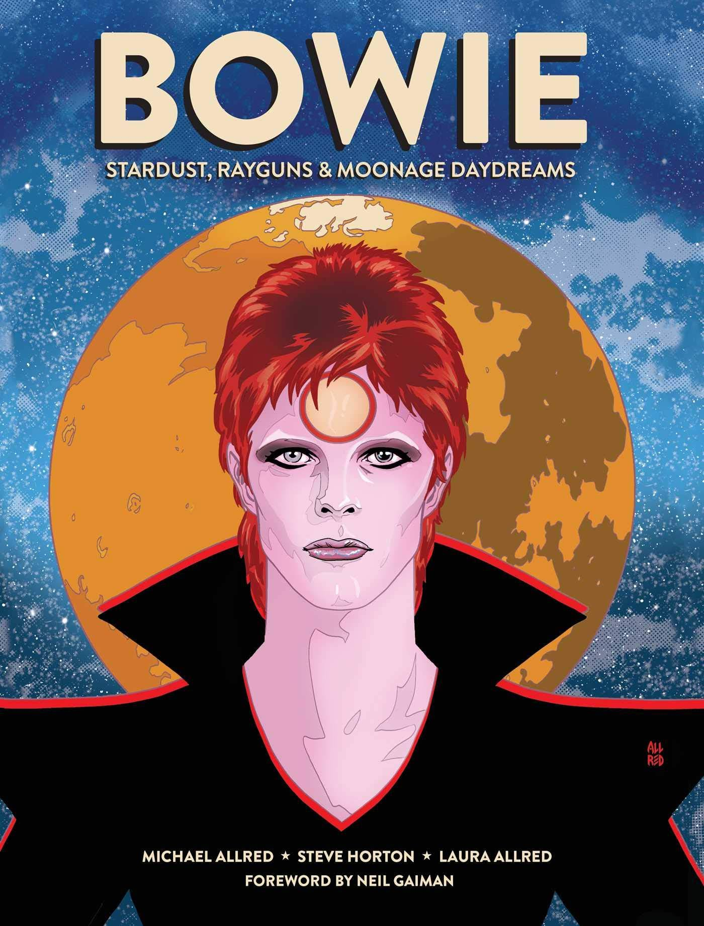 Bowie: Stardust, Rayguns, and Moonage Daydreams - Steve Horton & Michael Allred