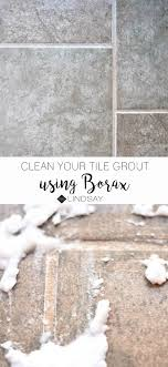 how to clean tile grout with borax seelindsay