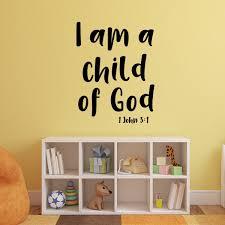 Vinyl Wall Art Decal I Am A Child Of God 1 John 3130