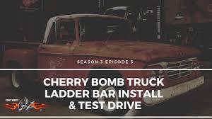 100 Stacey David Trucks Cherry Bomb Truck Ladder Bar Install Test Drive S3 Ep5