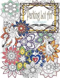 Parking Lot Art The Coloring Book By Michael Davis