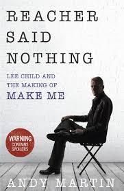 100 Andy Martin Associates Reacher Said Nothing Lee Child And The Making Of Make Me Amazonco