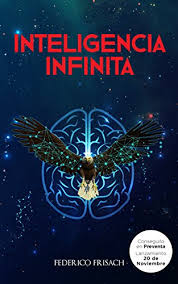 Inteligencia Infinita Spanish Edition By Frisach Federico