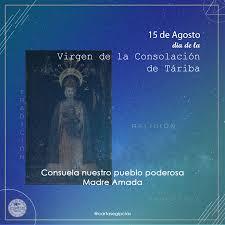 15 De Agosto Día De La Virgen De La Consolación De Táriba