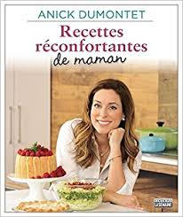 cuisine de maman recettes réconfortantes de maman un hommage à la cuisine de nos
