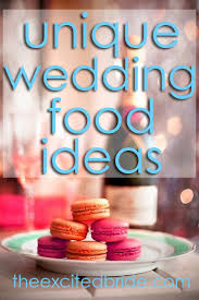 Unique Wedding Food Ideas