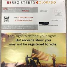 Be Registered Colorado Mailers Unreliable Officials Warn