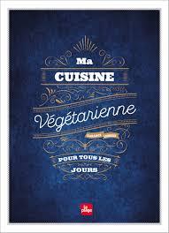 une cuisine pour tous ma cuisine végétarienne pour tous les jours éditions la plage