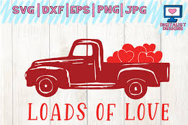 100 Truck Loads Available Loads Of Love Svg Valentines Day Truck Svg