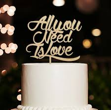 All You Need Is Love Cake Topper Rustic Wedding Phase For Bride And Groom Personalized Unique Wood