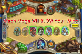 hearthstone deck list mech mage gvg mech mage will your mind 2p hearthstone heroes