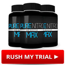 Pure Nitro Max Reviews Get Ultimate Muscle Fitness Free Trial