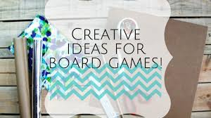 Creative Ideas For Board Games 4 Steps
