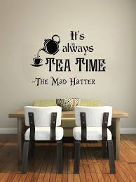 Alice In Wonderland Wall Decal Quote Vinyl Sticker Decals Quotes Its Always Tea Time Mad Hatter Sayings Decor Kitchen