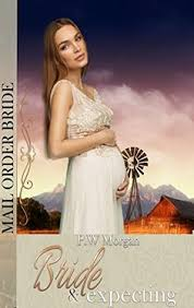 Mail Order Bride Felicity A Sweet Western Historical Romance Montana Brides Series Book 3