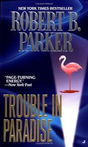 Trouble In Paradise Jesse Stone 2 By Robert B Parker