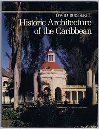 BUISSERET David Historic Architecture Of The Caribbean