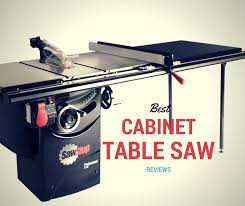 Used Grizzly Cabinet Saw by Best Cabinet Table Saw Reviews Perfect For Larger Pieces Of Wood